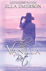 The Vanilla Bet (The Palm Beach Princess Series) (Volume 1)