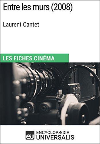 Entre les murs de Laurent Cantet: Les Fiches Cinéma d'Universalis (French Edition)