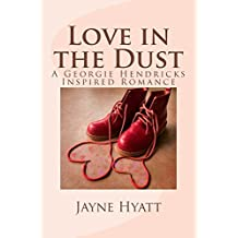 Love in the Dust: A Georgie Hendricks Inspired Romance