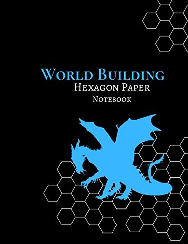 World Building Hexagon Paper Notebook: Black with Blue Dragon:Create Maps, Adventures, Characters and Spells Role Playing Game RPG; DnD 8.5 x 11 inch ... Paper Notebook - A must for Game Masters!