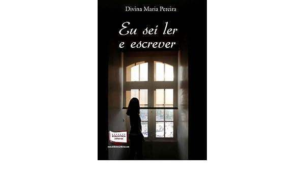 Eu Sei Ler E Escrever Divina Maria Pereira 9788541605243 Amazon Com Books