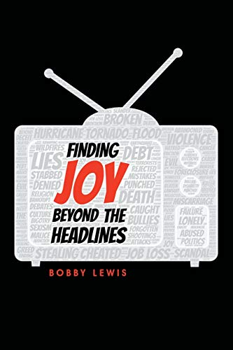 Finding Joy Beyond the Headlines