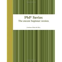 Php Series - the Encore Beginner Version