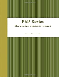 Php Series - the Encore Beginner Version