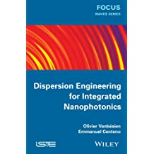 Dispersion Engineering for Integrated Nanophotonics (Focus)