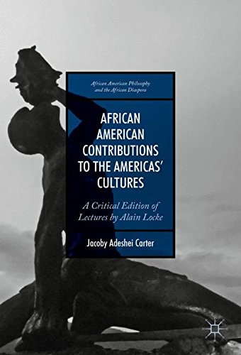 African American Contributions to the Americas' Cultures: A Critical Edition of Lectures by Alain Locke (African America