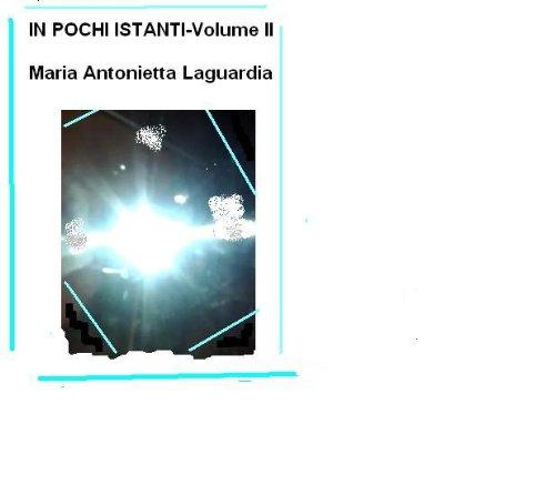 In pochi istanti- Volume II (Italian - Laguardia Hours