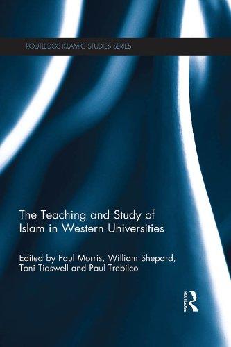 Download The Teaching and Study of Islam in Western Universities (Islamic Studies Series) Pdf