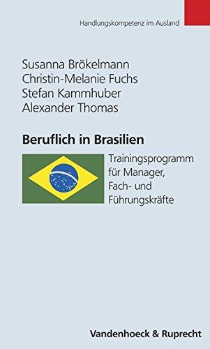 Beruflich in Brasilien. Trainingsprogramm für Manager, Fach- und Führungskräfte (Handlungskompetenz im Ausland)