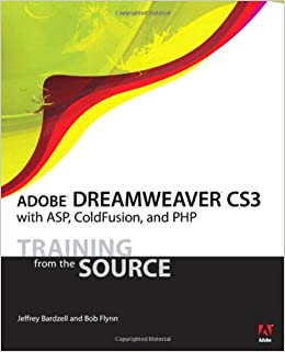 Adobe Dreamweaver CS3 With ASP, ColdFusion, And PHP: Training From The Source Books Pdf File