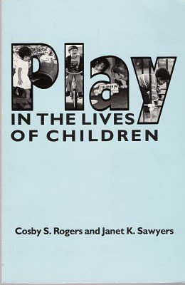 Play in the Lives of Children (American Series in Mathematical and Management Sciences)