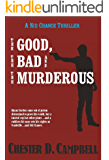 The Good, The Bad and The Murderous (Sid Chance Myseries Book 2)