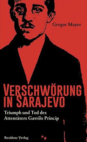verschwrung-in-sarajevo-triumph-und-tod-des-attentters-gavrilo-princip