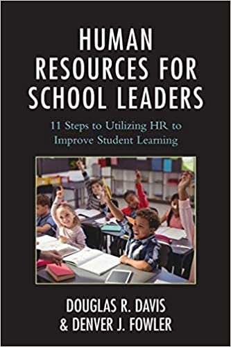 Human Resources for School Leaders: Eleven Steps to Utilizing ...