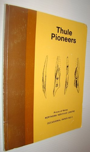 Price comparison product image Thule pioneers (Occasional papers of the Prince of Wales Northern Heritage Centre)