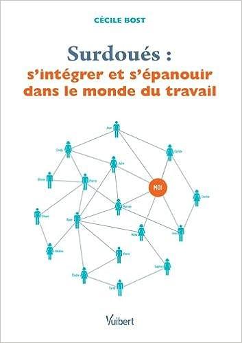 En ligne Surdoués : S intégrer et s épanouir dans le monde du travail pdf epub