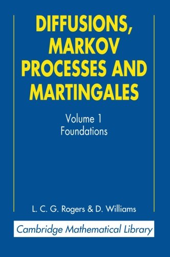 Diffusions, Markov Processes, and Martingales (Cambridge Mathematical Library)