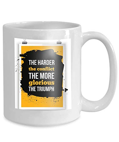 mug coffee tea cup harder conflict more glorious triumph positive affirmation inspirational quote 110z