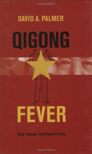 Qigong Fever: Body, Science, and Utopia in China ()