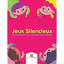Jeux Silencieux : Livres D'Activités Enfants | Tome. 3 | Mathématiques Mixtes Et Multiplication