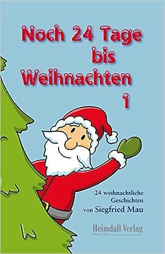 Tage Bis Weihnachten.Noch 24 Tage Bis Weihnachten Amazon De Siegfried Mau Ba Cher