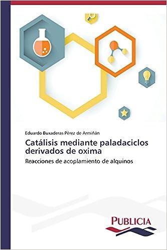 Catálisis mediante paladaciclos derivados de oxima