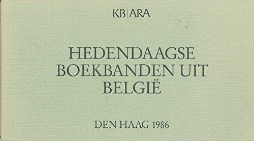 Hedendaagse boekbanden uit België: Tentoonstelling georganiseerd door de Belgische Afdeling van de Amis de la reliure d'art en de Koninklijke ... de Koninklijke Bibliotheek) (Dutch Edition)