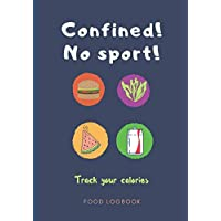 Confined! No sport! Track your calories. FOOD LOGBOOK: Food journal, Meals logbook...