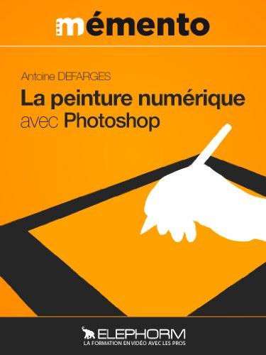 Peinture numérique avec Photoshop (French Edition)