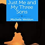 Just Me and My Three Sons | Michele Weldon