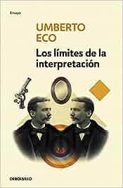 Los límites de la interpretación (ENSAYO-LITERATURA