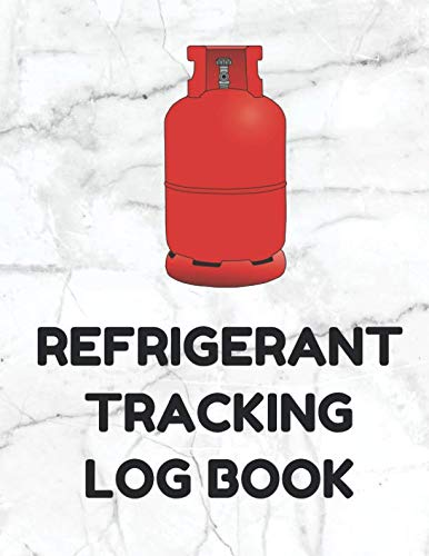 Refrigerant Tracking Log Book: Section 609 MACS for HVAC Technicians, White Cover (Refrigerant Tank Rack)