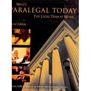 West's Paralegal Today, The Legal Team at Work: The Essentials, 3rd Edition (Third Ed.) 3e, by Roger LeRoy Miller &