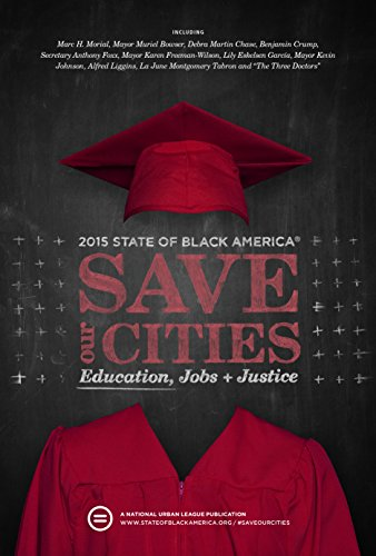 2015 State of Black America: Save Our Cities: Education, Jobs & Justice