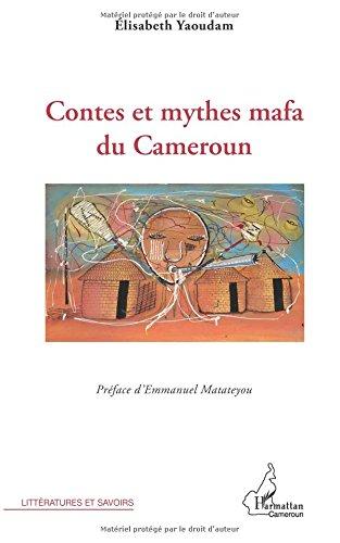 Contes et mythes Mafa du Cameroun - Elisabeth Yaoudam