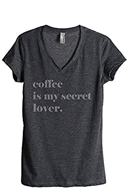 Thread Tank Coffee Is My Secret Lover Women's Relaxed V-Neck T-Shirt Tee