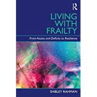 Living with Frailty: From Assets and Deficits to Resilience