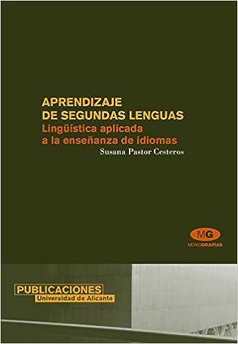 Aprendizaje de segundas lenguas: Lingüística aplicada a la ...
