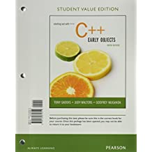 Starting Out With C++: Early Objects, Student Value Edition (9th Edition)