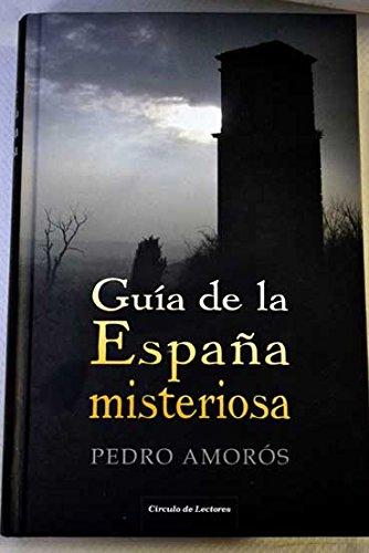 Guía De La España Misteriosa: Amazon.es: Amorós Sogorb, Pedro: Libros
