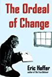 The Ordeal of Change, Eric Hoffer, 1933435100