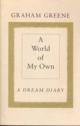 A World of My Own: A Dream Diary, Greene, Graham