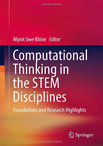 Computational Thinking in the STEM Disciplines: Foundations and Research Highlights ()