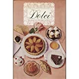 Dolci, the Fabulous Desserts of Italy, Virginia F. Elbert and George Elbert, 0671543741