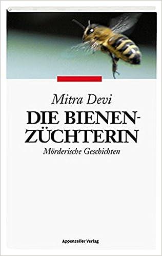 Mörderische Geschichten Devi Mitra: Die Bienenzüchterin