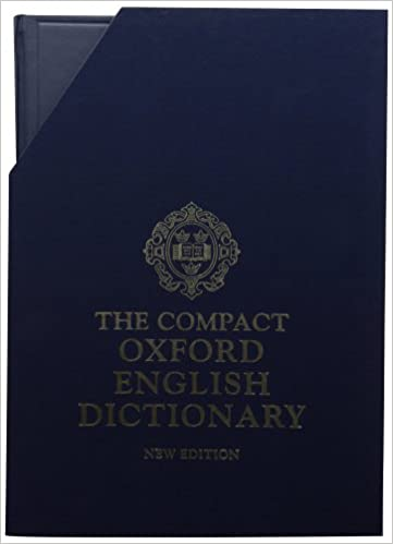 The Compact Edition Of The Oxford English Dictionary Complete Text Reproduced Micrographically In Slipcase With Reading Glass 9780198612582 Weiner E S C Simpson J A Books