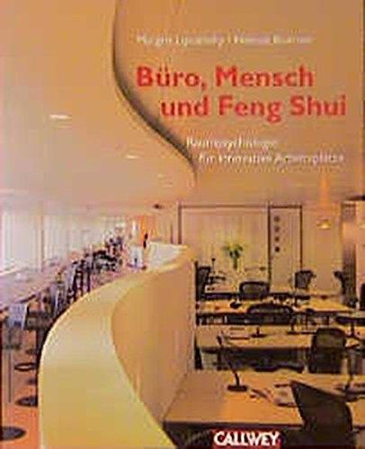 Büro, Mensch und Feng Shui: Raumpsychologie für innovative Arbeitsplätze Gebundenes Buch – September 2000 Margrit Lipczinsky Helmut Boerner Büro Callwey