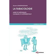 TABACOLOGIE, ASPECTS THÉORIQUES ET EXPÉRIMENTAUX