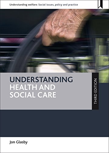 Understanding health and social care (third edition) (Understanding Welfare: Social Issues, Policy and Practice)