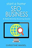Start a Home SEO Business & Make Monthly Recurring Income